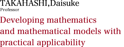 Developing mathematics and mathematical models with practical applicability